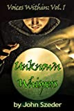 img - for Unknown Whispers (The Voices Within Book 1) book / textbook / text book