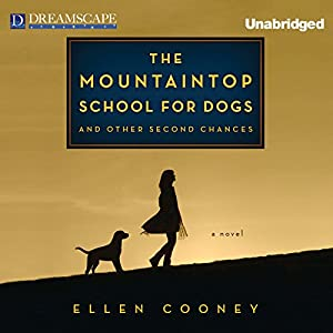 The Mountaintop School for Dogs and Other Second Chances Audiobook