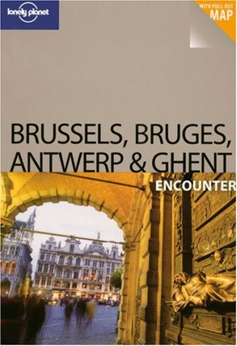 Lonely Planet Brussels Bruges Antwerp and Ghent Encounter