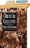Christ in Concrete (Centennial Edition) (Signet classics)