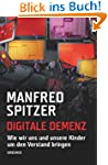 Digitale Demenz: Wie wir uns und unse...