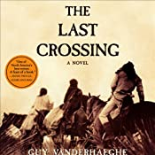 The Last Crossing: A Novel | [Guy Vanderhaeghe]