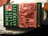 Women in Late Antiquity: Pagan and Christian Lifestyles (0198146752) by Clark, Gillian