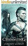 The Choosing: An action and adventure fantasy novel (The Blood and Brotherhood Saga Book 1)
