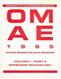 img - for Proceedings International Conference on Offshore Mechanics and Arctic Engineering 1995, Vol. 1: Offshore Technology book / textbook / text book