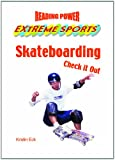 Skateboarding: Check It Out! (Reading Power: Extreme Sports)