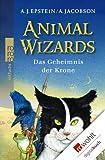 Animal Wizards. Das Geheimnis der Krone BESTES ANGEBOT