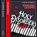 Holy Disorders (A Gervase Fen Mystery) Audiobook by Edmund Crispin Narrated by Paul Panting