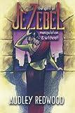 Jezebel- The spirit of manipulation & witchcraft: Manipulating Relationships (Volume 1)