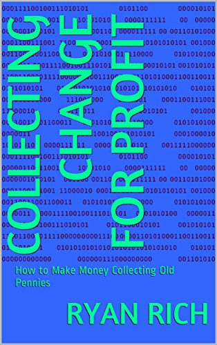 collecting-change-for-profit-how-to-make-money-collecting-old-pennies-english-edition