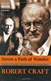 Down a Path of Wonder: Memoirs of Stravinsky, Schoenberg and Other Cultural Figures (1843792176) by Robert Craft