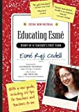 Educating Esm�: Diary of a Teacher's First Year, Expanded Edition