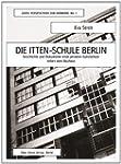 Die Itten-Schule Berlin: Geschichte u...