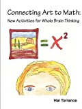 img - for Connecting Art to Math: New Activities for Whole Brain Thinking, Grades 4-8 book / textbook / text book