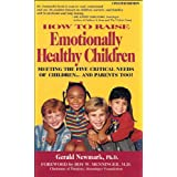 51VW0C1fuBL. SL160 OU01 SS160  How To Raise Emotionally Healthy Children: Meeting The Five Critical Needs of Children...and Parents Too! Updated Edition (Kindle Edition)