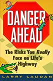 Danger Ahead: The Risks You Really Face on Life's Highway