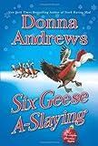 Six Geese A-Slaying: A Meg Langslow Christmas Mystery