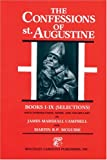 The Confessions of St. Augustine: Selections from Books I-IX (Bks. I-IX) (0865160589) by J. Campbell