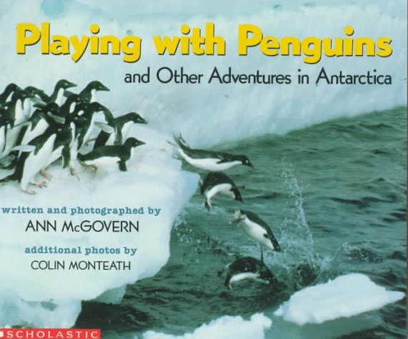 Playing With Penguins: And Other Adventures in Antarctica