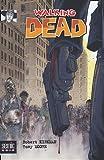 echange, troc Robert Kirkman, Tony Moore - Walking Dead : La mort en marche