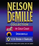 Nelson DeMille Nelson DeMille Collection: The Gold Coast, Spencerville, and by the Rivers of Babylon