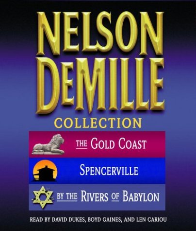 The Nelson DeMille Collection  Volume 1: The Gold Coast, Spencerville, and By the Rivers of Babylon, Nelson Demille; Various