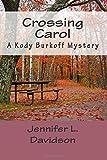 Crossing Carol: A Kody Burkoff Mystery (Kody Burkoff Mystery Series) (Volume 3)