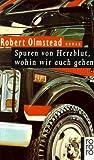 Spuren von Herzblut, wohin wir auch gehen - Roman. - Robert Olmstead