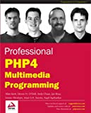 Professional PHP4 Multimedia Programming