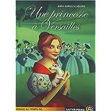Une princesse � Versaillespar Anne-Sophie Silvestre