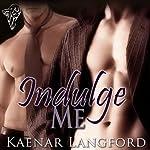 Indulge Me | Kaenar Langford