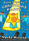 Easy Ways to Christmas Plays: Three Complete Plays with Photocopy Permission Vicki Howie