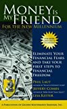 Money is My Friend for the New Millennium: 2nd Edition