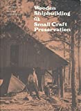 img - for Wooden Shipbuilding and Small Craft Preservation book / textbook / text book