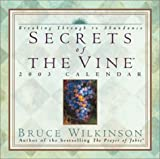 Secrets of the Vine 2003 Calendar: Breaking Through to Abundance (0740725297) by Wilkinson, Bruce