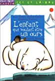 """Afficher """"L'Enfant qui voulait être un ours"""""""