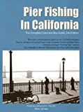 Search : Pier Fishing in California: The Complete Coast and Bay Guide, 2nd Edition