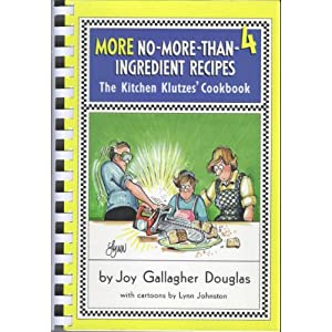 Image: More No-More-Than-4 Ingredient Recipes (The Kitchen Klutzes' Cookbook), Joy Gallagher Douglas and Lynn Johnston. Publisher: Doubleday (1990)