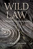 Wild Law: A Manifesto for Earth Justice, 2nd Edition