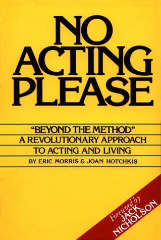 No Acting Please A Revolutionary Approach to Acting and Living096299233X : image