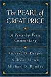 The Pearl Of Great Price: A Verse-by-verse Commentary (1590381874) by Brown, S. Kent