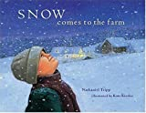 img - for By Nathaniel Tripp Snow Comes to the Farm [Hardcover] book / textbook / text book