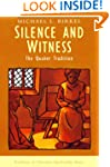 Silence and Witness: The Quaker Tradi...
