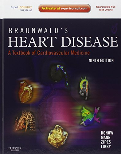 Braunwald's Heart Disease: A Textbook of Cardiovascular...