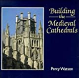 Image de Building the Medieval Cathedrals (Cambridge Introduction to World History)