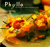 Phyllo: Easy Recipes for Sweet and Savory Treats
