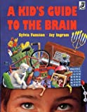 A Kids Guide to the Brain
