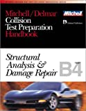 Mitchell/Delmar Collision Test Preparation Handbook: Structural Analysis & Damage Repair: B4 Test (Ase Test Prep Series) (0766805697) by Delmar Publishers