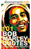 101 Bob Marley Quotes: Inspirational and Peaceful (English Edition)
