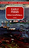 Early Poems (Dover Thrift Editions) (0486292940) by Williams, William Carlos